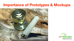 Importance of Prototypes & Mockups