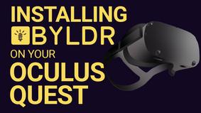 Installing Byldr on Your Oculus Quest
