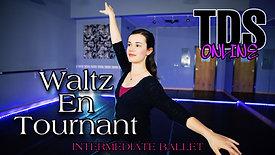 Waltz En Tournant - Intermediate Ballet - Lesli Hammers