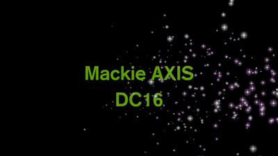 Mackie Axis DC16 Tutorials Playlist
