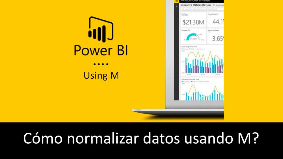 ¿Cómo normalizar datos usando M?