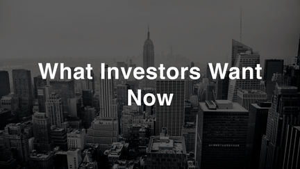What Investors Want Now
