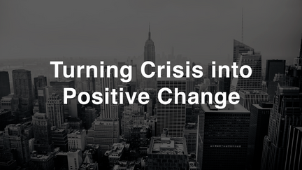 Turning Crisis into Positive Change