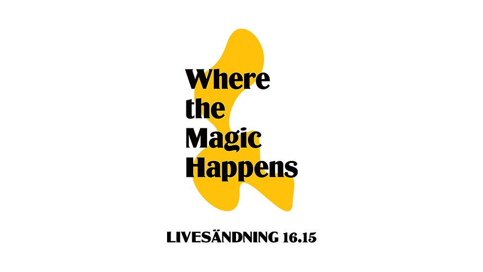 LIVE - Where the Magic Happens