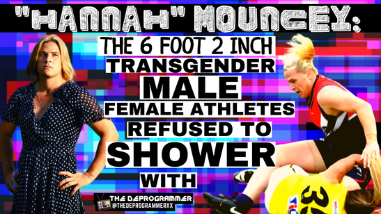 Hannah Mouncey: The Transgender Male Women Refused to Shower With