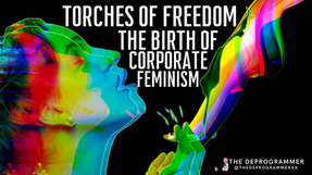 Torches of Freedom: The Birth of Corporate Feminism