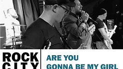 Rock City | Are You Gonna Be My Girl | Jet (Cover)