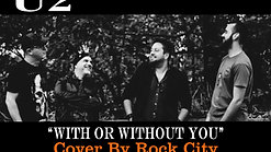Rock City | With or Without You | U2 (Cover)