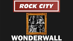 Rock City | Wonderwall | Oasis (Cover)