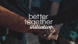 Better Together Initiative Update