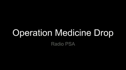 Operation Medicine Drop Radio PSA