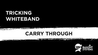 5. Carry Through