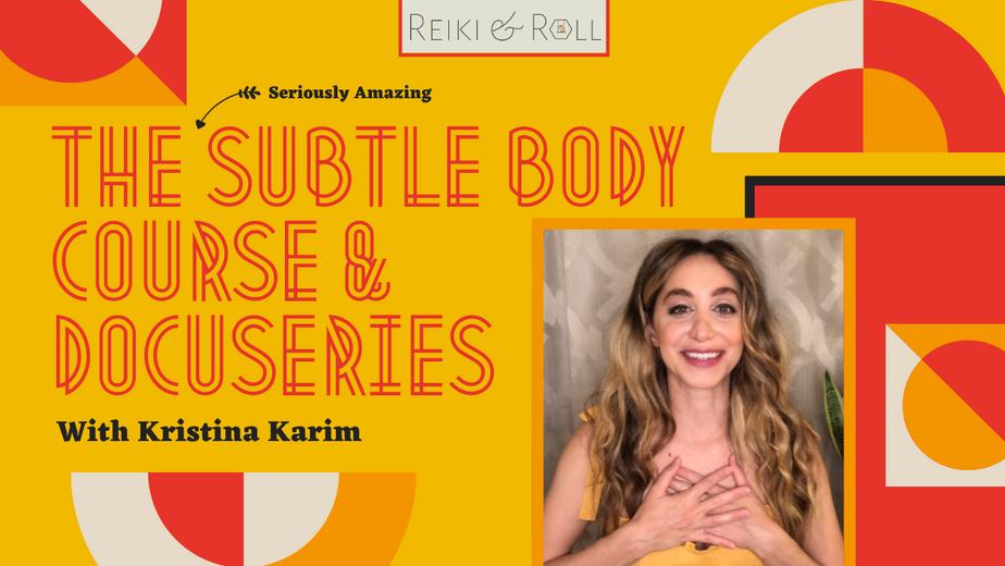 The Subtle Body Course & Docuseries