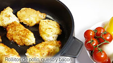 Rollitos de pollo queso y bacon