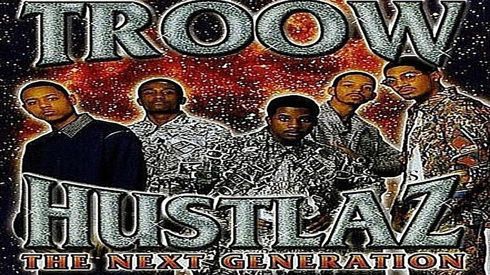 Troow Hustlaz - The Next Generation