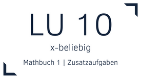 Mathbuch 1 – LU 10 – x-beliebig – Zusatzaufgaben