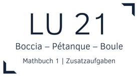 Mathbuch 1 – LU 21 – Boccia – Pétanque – Boule – Zusatzaufgaben