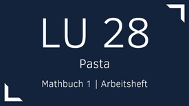 Mathbuch 1 – LU 28 – Pasta