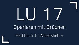 Mathbuch 1 – LU 17 – Operieren mit Brüchen