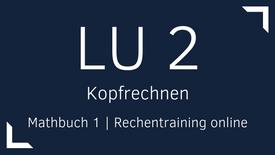 Mathbuch 1 – LU 2 – Kopfrechnen