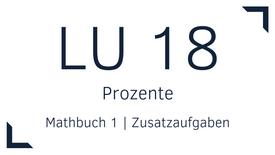 Mathbuch 1 – LU 18 – Prozente – Zusatzaufgaben
