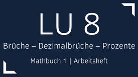 Mathbuch 1 – LU 8 – Brüche – Dezimalbrüche – Prozente