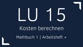 Mathbuch 1 – LU 15 – Kosten berechnen