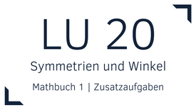 Mathbuch 1 – LU 20 – Symmetrien und Winkel – Zusatzaufgaben