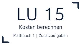 Mathbuch 1 – LU 15 – Kosten berechnen – Zusatzaufgaben