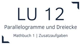 Mathbuch 1 – LU 12 – Parallelogramme und Dreiecke – Zusatzaufgaben