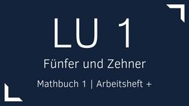 Mathbuch 1 – LU 1 – Fünfer und Zehner