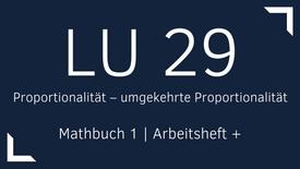 Mathbuch 1 – LU 29 – Proportionalität – umgekehrte Proportionalität