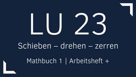 Mathbuch 1 – LU 23 – Schieben – drehen – zerren