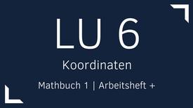 Mathbuch 1 – LU 6 – Koordinaten
