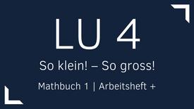 Mathbuch 1 – LU 4 – So klein! – So gross!