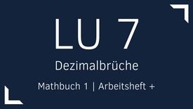Mathbuch 1 – LU 7 – Dezimalbrüche