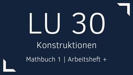 Mathbuch 1 – LU 30 – Konstruktionen