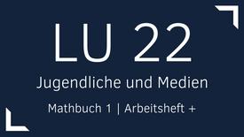 Mathbuch 1 – LU 22 – Jugendliche und Medien