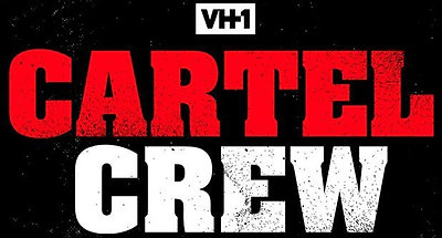 VH1 Cartel Crew Season 1