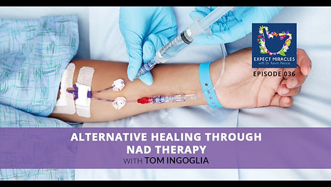 Expect Miracles podcast Ep #39 NAD Therapy with Tom Ingoglia