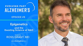 Epigenetics and the Dazzling Science of NAD+  with Dr Ross Grant