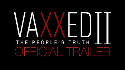 Vaxxed II- The People's Truth _ Official Trailer _ 2019