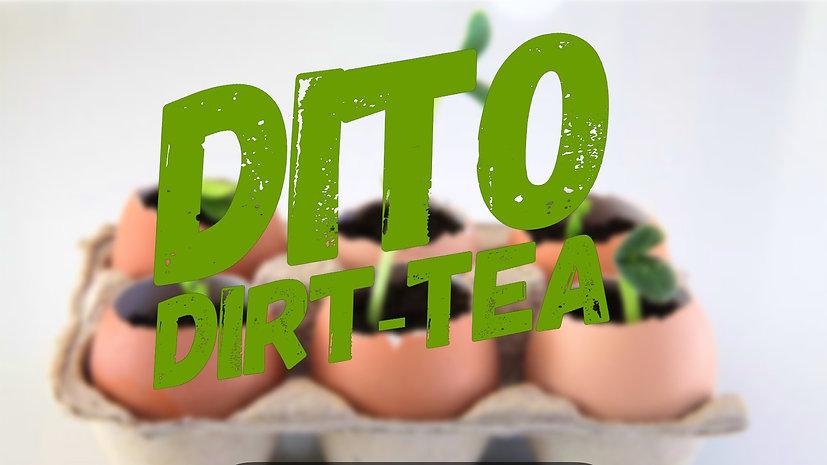 DITO DIRT-TEA SHOW