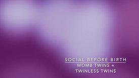 WOMB TWINS + TWINLESS TWINS
