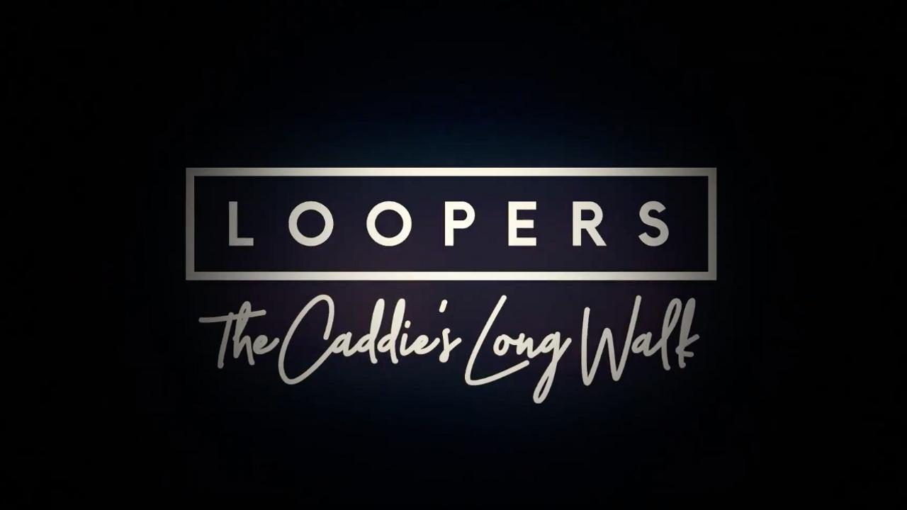 Loopers  The Caddie's Long Walk