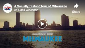 A Socially Distant Tour of Milwaukee