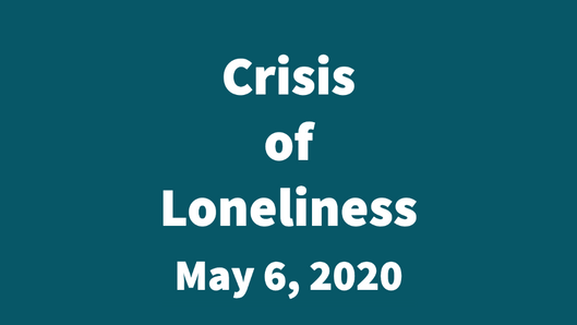 The Crisis of Loneliness