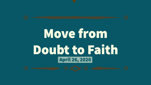 Move from Doubt to Faith