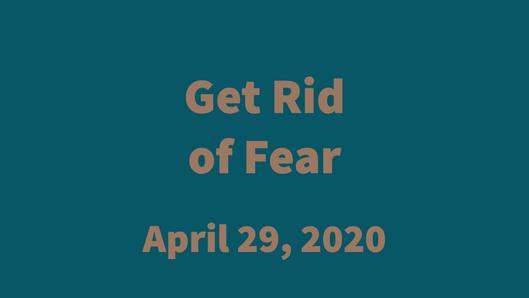 Get Rid of Fear