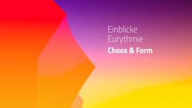Einblicke Eurythmie — Chaos und Form